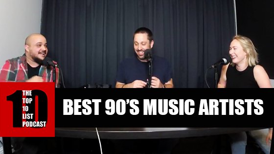TOP 10 LIST PODCAST – BEST 90'S MUSIC ARTISTS