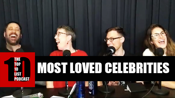 TOP 10 LIST PODCAST – MOST LOVED CELEBRITIES