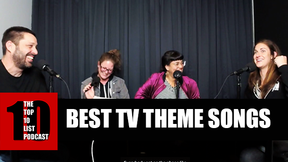 TOP 10 LIST PODCAST – BEST TV THEME SONGS