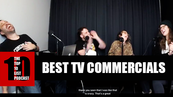 TOP 10 LIST PODCAST – BEST TV COMMERCIALS