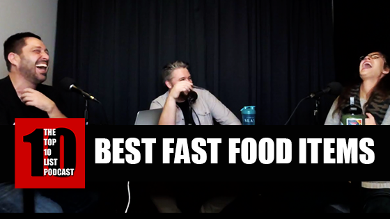 TOP 10 LIST PODCAST – BEST FAST FOOD ITEMS