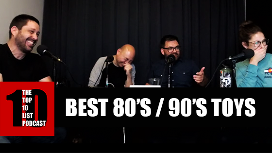 TOP 10 LIST PODCAST – BEST 80's/90's TOYS