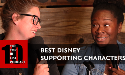 BEST DISNEY SUPPORTING CHARACTERS – TOP 10 LIST PODCAST
